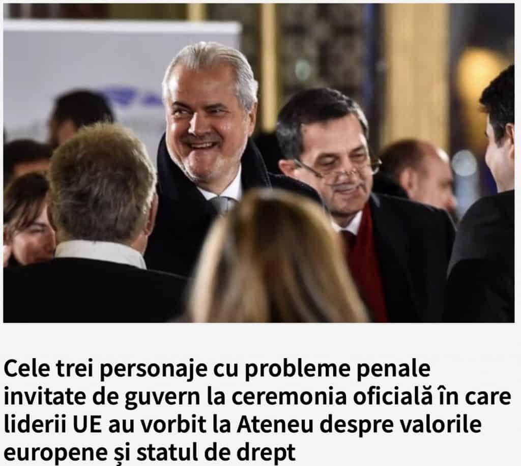 Cele trei personaje cu probleme penale invitate de guvern la ceremonia oficială în care liderii UE au vorbit la Ateneu despre valorile europene și statul de drept